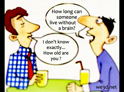Without a brain?