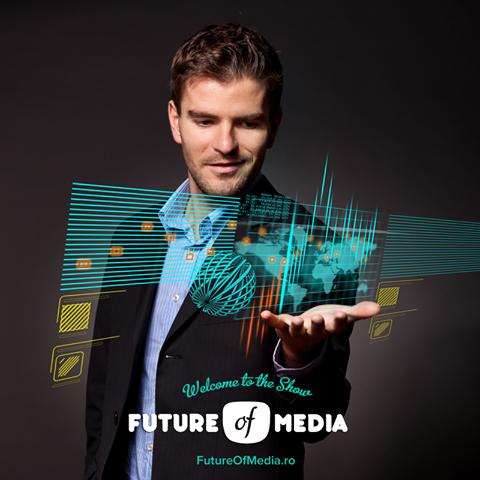 Merg la Future of Media - stați cu ochii pe mine joi, 5 decembrie
