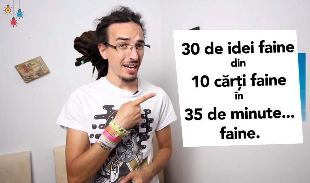 30 de idei faine din 10 cărți faine în 35 de minute... faine. :)